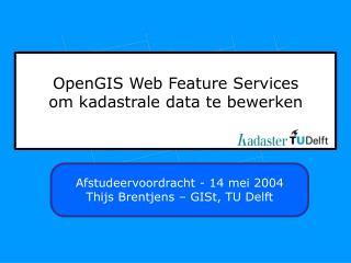 OpenGIS Web Feature Services om kadastrale data te bewerken