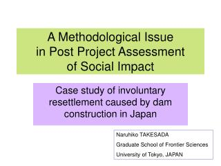 A Methodological Issue  in Post Project Assessment  of Social Impact