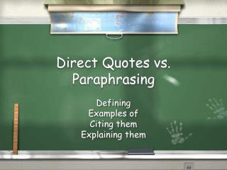 Direct Quotes vs. Paraphrasing