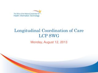 Longitudinal Coordination of Care  LCP SWG