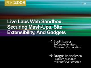Live Labs Web Sandbox: Securing Mash-Ups, Site Extensibility, And Gadgets