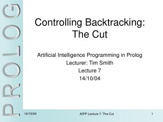 Controlling Backtracking: The Cut
