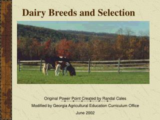 Dairy Breeds and Selection