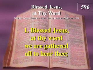 Blessed Jesus, at Thy Word  (1)