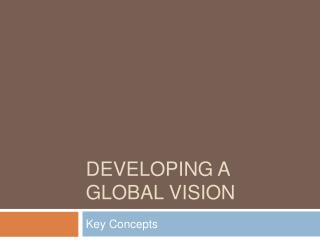 DEVELOPING A GLOBAL VISION