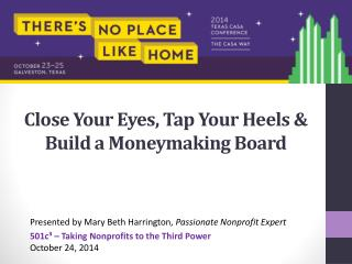 Close Your Eyes, Tap Your Heels & Build a Moneymaking Board