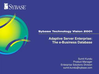 Adaptive Server Enterprise: The e-Business Database