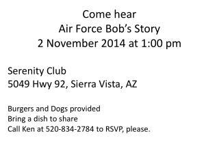 Come hear  Air Force Bob's Story 2 November 2014 at 1:00 pm