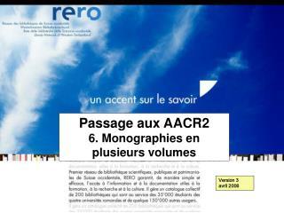 Passage aux AACR2     6. Monographies en plusieurs volumes