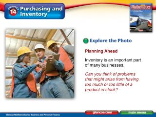 Planning Ahead Inventory is an important part of many businesses.