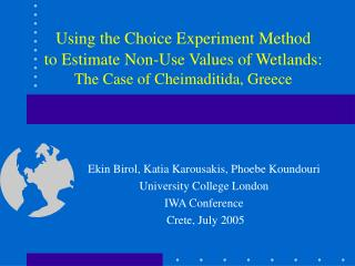 Using the Choice Experiment Method to Estimate Non-Use Values of Wetlands:  The Case of Cheimaditida, Greece