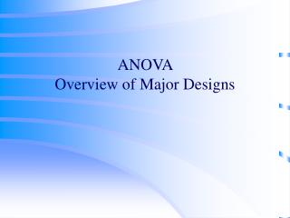 ANOVA  Overview of Major Designs