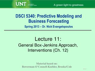 DSCI 5340: Predictive Modeling and Business Forecasting Spring 2013 � Dr. Nick Evangelopoulos