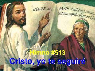 Himno #513 Cristo, yo te seguiré