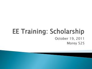 EE Training: Scholarship
