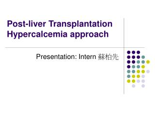 Post-liver Transplantation Hypercalcemia approach