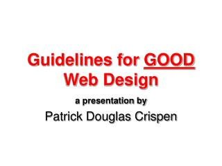 Guidelines for  GOOD Web Design