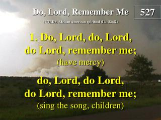 Do, Lord, Remember Me  (Verse 1)