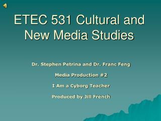 ETEC 531 Cultural and New Media Studies