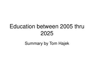 Education between 2005 thru 2025