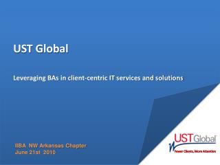 UST Global  Leveraging BAs in client-centric IT services and solutions