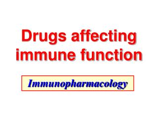 Drugs affecting immune function