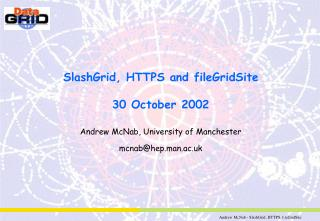 SlashGrid, HTTPS and fileGridSite 30 October 2002