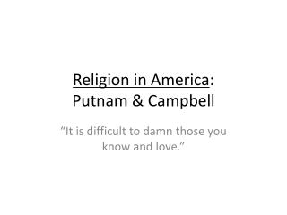 Religion in America : Putnam & Campbell