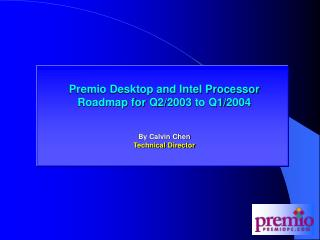 Premio Desktop and Intel Processor Roadmap for Q2/2003