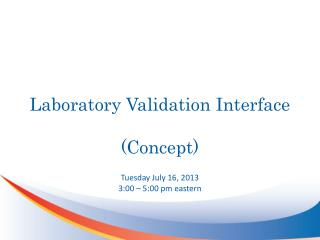 Laboratory  Validation Interface (Concept)