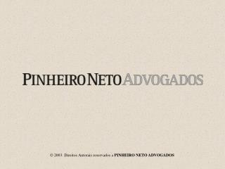 2003. Direitos Autorais reservados a PINHEIRO NETO ADVOGADOS