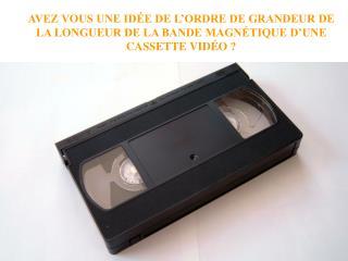 Prenons une cassette vidéo...