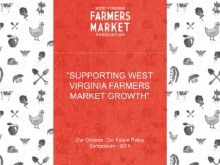 """Supporting West Virginia Farmers Market Growth"""