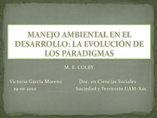 MANEJO AMBIENTAL EN EL DESARROLLO: LA EVOLUCIÓN DE LOS PARADIGMAS