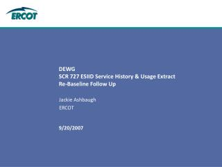 DEWG SCR 727 ESIID Service History & Usage Extract  Re-Baseline Follow Up