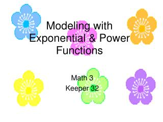 Modeling with Exponential & Power Functions