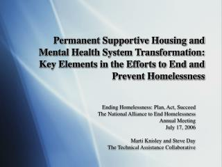 Ending Homelessness: Plan, Act, Succeed The National Alliance to End Homelessness Annual Meeting