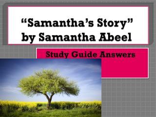 """Samantha's Story""  by Samantha  Abeel"