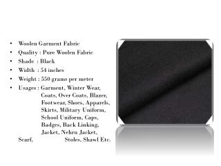 Woolen Garment Fabric Quality : Pure  Woolen Fabric  Shade  : Black Width  : 54 inches