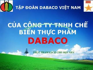 C?A  C�NG TY TNHH CH? BI?N TH?C PH?M  DABACO TH?C PH?M S?CH CHO M?I NH�