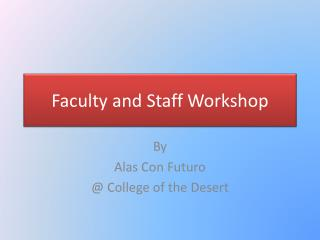 Faculty and Staff Workshop