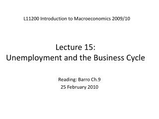 Lecture 15:  Unemployment and the Business Cycle