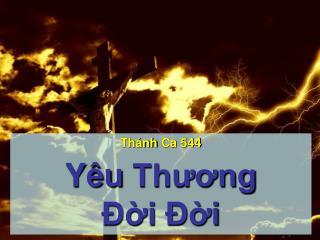 Thánh Ca  544 Yêu Thương Đời Đời