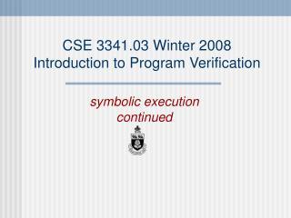CSE 3341.03 Winter 2008 Introduction to Program Verification