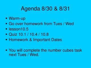 Agenda 8/30 & 8/31