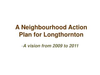 A Neighbourhood Action Plan for Longthornton