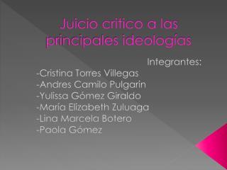 Juicio critico a las principales ideologías