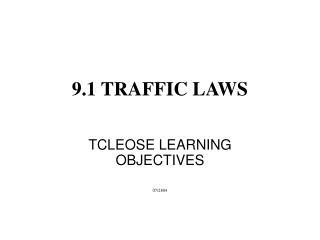 9.1 TRAFFIC LAWS
