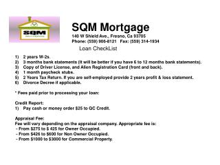 SQM Mortgage 140 W Shield Ave., Fresno, Ca 93705 Phone: (559) 906-8121   Fax: (559) 314-1934
