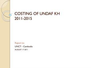 COSTING OF UNDAF KH  2011-2015
